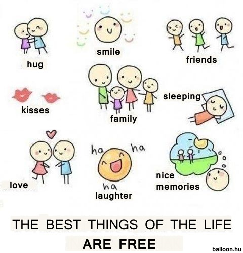 The best things of life are free
